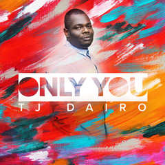 Only You- Tj Dairo