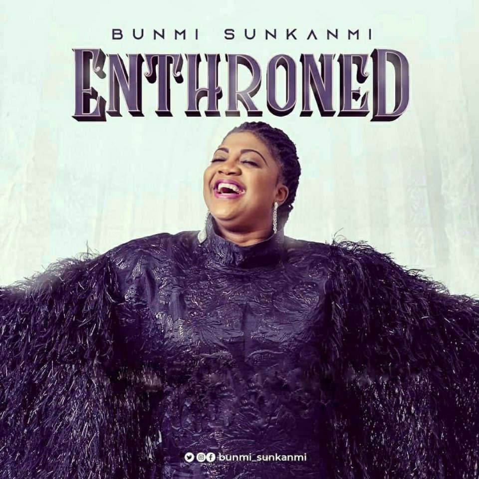 (Official Video) Enthroned - Bunmi Sunkanmi